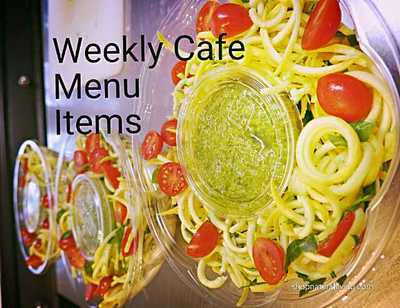 Picture of weekly cafe menu items available at Natural Living